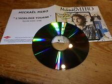 MICKAEL MIRO - L'HORLOGE TOURNE !!!!!!!!!!!!!!!!! RARE CD PROMO !!!!!!!!!!!!