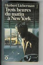 """Herbert Lieberman : Trois heurs du matin à New York """" Editions Points """""""