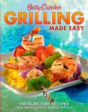 Betty Crocker Grilling Made Easy: 200 Sure-Fire Recipes from America's Most