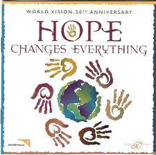 CD Hope Changes Everything. World Vision. CCM. Sandi Patty, 4Him, BTC, Don Moen
