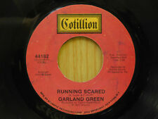 Garland Green soul 45 Running Scared bw Love Is What We Came Here For Cotillion