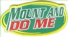 MOUNT AND DO ME Funny Lady  Biker Motorcycle Chick MC Club Vest Patch PAT-1227