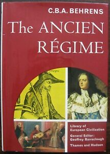 The Ancien Regime by C. B. A. Behrens. 1967