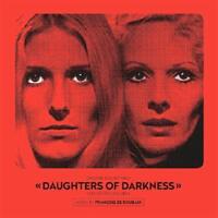 DAUGHTERS OF DARKNESS - OST/VARIOUS   CD NEU DE ROUBAIX,FRANÇOIS