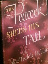 The Peacock Sheds His Tail by Alice Tisdale Hobart 1945