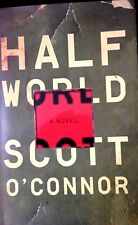 Half World : A Novel by Scott O'Connor (2014, New Hardcover)