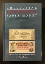Collecting Confederate Paper Money (Field Edition 2014) by Pierre Fricke - New!