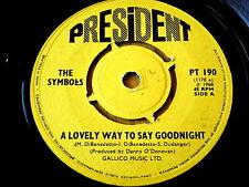 "THE SYMBOLS - A LOVELY WAY TO SAY GOODNIGHT  7"" VINYL"