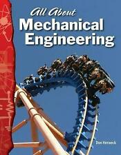 NEW All About Mechanical Engineering: Physical Science (Science Readers)