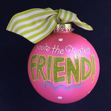 Coton Colors Ornament ~ You're The Greatest Friend! ~ NWT ~ Free Shipping!!!