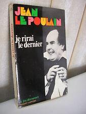 Jean LE POULAIN : Je rirai le dernier