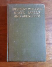 President Wilson's State Papers and Addresses, 1917, Review of Reviews Co.