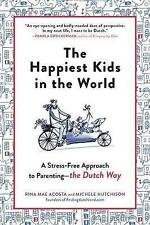 The Happiest Kids in the World: How Dutch Parents Help Their Kids (and Themselves) by Doing Less by Rina Mae Acosta (Paperback, 2017)