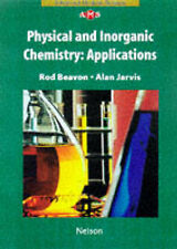 Physical and Inorganic Chemistry: Applications (Nelson Advanced Modular Science