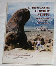 So You Wanna See Cowboy Stuff?: Western Movie/TV Tour Guide by B. Magers Signed