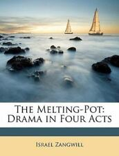 The Melting-Pot: Drama in Four Acts, , New Book