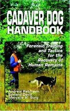 Cadaver Dog Handbook: Forensic Training and Tactics for the Recovery-ExLibrary