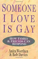 Someone I Love Is Gay: How Family & Friends Can Respond by Anita Worthen, Bob Da