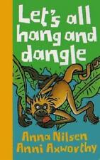 Let's All Hang and Dangle! by Anni Axworthy & Anna Nilsen c1998 VGC Hardcover