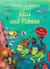 Lilli und Flosse von Cornelia Funke (2008, Gebundene Ausgabe)