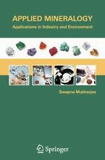 Applied Mineralogy : Applications in Industry and Environment by Swapna...