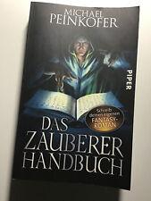 Das Zauberer-Handbuch: Schreib deinen eigenen Fantasy-Roman v. Michael Peinkofer