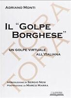 """Adriano Monti - IL """"GOLPE BORGHESE"""""""