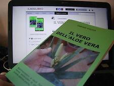 LIBRO: IL VERO DELL'ALOE VERA -Libri consigli ricerche dei benefici della pianta