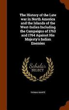 The History of the Late War in North America and the Islands of the West-Indies