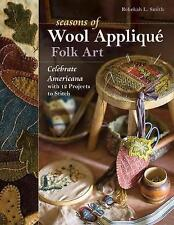 Seasons of Wool Applique Folk Art: Celebrate Americana with 12 Projects to Stitc