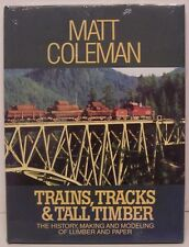Trains, Tracks & Tall Timber The history, making & modeling of lumber & paper