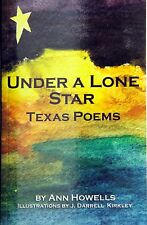 UNDER A LONE STAR  by ANN HOWELLS - ILLUSTRATED by JDARRELL KIRKLEY 2 Signatures