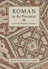 ROMAN IN THE PROVINCES - LISA R. BRODY GAIL L. HOFFMAN (PAPERBACK) NEW
