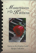 *HOUSTON TX 2007 OPERA IN THE HEIGHTS COOK BOOK *MASTERPIECES FROM OUR KITCHENS