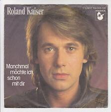 """45T ROLAND KAISER Vinyl SP 7"""" SOMETIMES MÖCHTE ICH SCHON MIT STEERING HANSA"""
