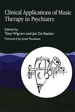 Clinical Applications Of Music Therapy In Psychiatry By Tony Wigwam (paperback)