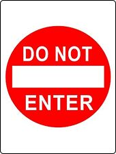 ONE WAY DO NOT ENTER - SIGN, RED CIRCLE - traffic sign, raod sign, private, 9x12