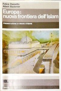 EUROPA: NUOVA FRONTIERA DELL'ISLAM - FELICE DASSETTO, ALBERT BASTENIER - EL 1988