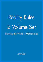 Reality Rules. Picturing the World in Mathematics 2 Volume Set by Casti, John (P