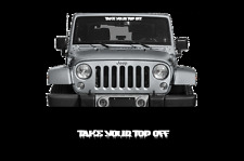 "Take Your Top Off Windshield banner decal sticker 23"" fits jeep"