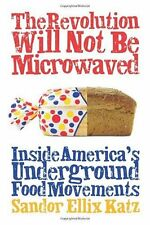 The Revolution Will Not Be Microwaved: Inside Americas Underground Food Movemen