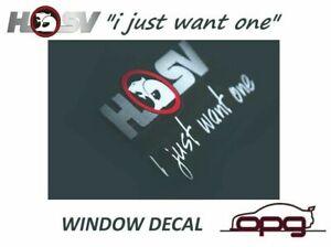 Genuine HSV E08-970309 I Just Want One Sticker Rear Window for Walkinshaw VE VF