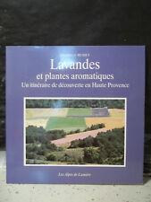 Musset. LAVANDES & PLANTES AROMATIQUES. ITINÉRAIRE DÉCOUVERTE EN HAUTE-PROVENCE