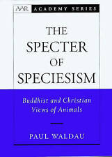 The Specter of Speciesism: Buddhist and Christian Views of Animals (AAR Academy