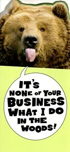 Funny Happy Birthday What A Wild Bear Does In The Woods Theme Hallmark Card