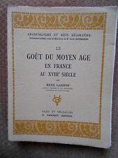 LE GOUT DU MOYEN AGE EN FRANCE AUXVIIe par RENE LANSON - ED. G. VAN OEST 1926