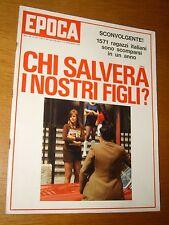 EPOCA 1971/1079=MILENA SUTTER=FERENC PUSKAS=COMPAGNIA DEI LEGNANESI=ETNA=LINOSA