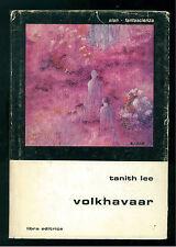 LEE TANITH VOLKHAVAAR LIBRA 1978 SLAN 40 FANTASCIENZA