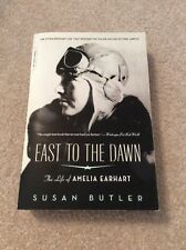 Signed-EAST TO THE DAWN - SUSAN BUTLER (PAPERBACK) NEW
