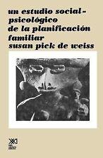 Un Estudio Social Psicologico de la Planificacion Familiar by Pick de Weiss...